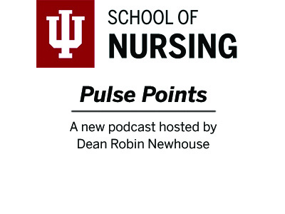 Pulse Points is IU School of Nursing's new podcast