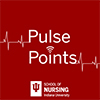 Pulse Points - IU School of Nursing Podcast